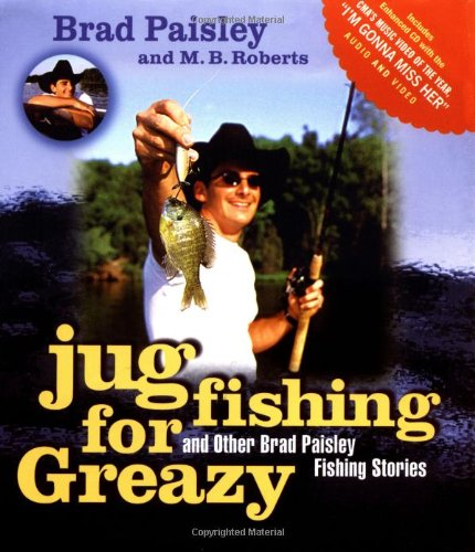 Jug Fishing for Greazy and Other Brad Paisley Fishing Stories   2003 9781401600815 Front Cover