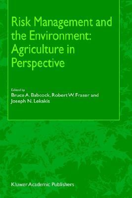 Risk Management and the Environment Agriculture in Perspective  2003 9781402009815 Front Cover