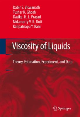 Viscosity of Liquids Theory, Estimation, Experiment, and Data  2007 9781402054815 Front Cover