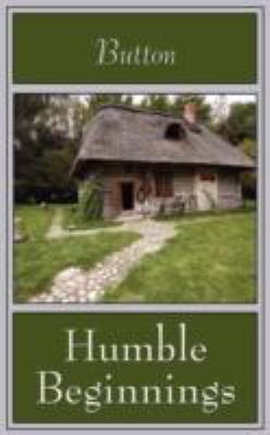 Humble Beginnings  N/A 9781434312815 Front Cover