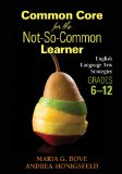 Common Core for the Not-So-Common Learner, Grades 6-12 English Language Arts Strategies  2013 edition cover