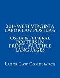 2014 West Virginia Labor Law Posters: OSHA and Federal Posters in Print - Multiple Languages  N/A 9781493636815 Front Cover