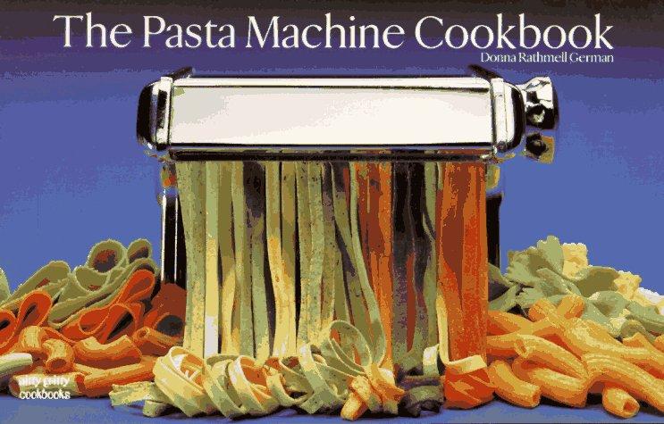 Pasta Machine Cookbook   1993 9781558670815 Front Cover