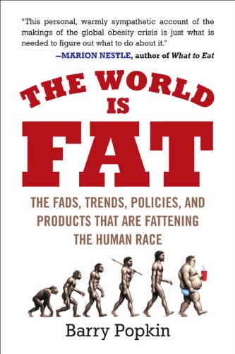 World Is Fat The Fads, Trends, Policies, and Products That Are Fattening the Human Race N/A edition cover