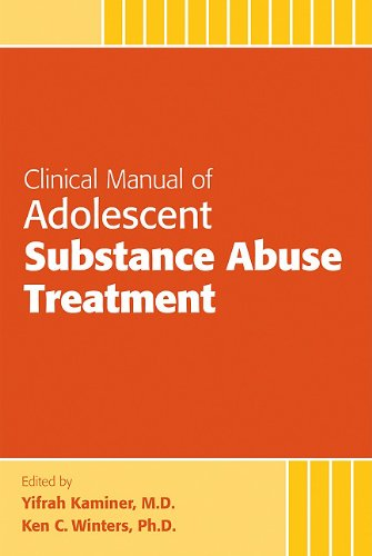 Clinical Manual of Adolescent Substance Abuse Treatment   2010 edition cover