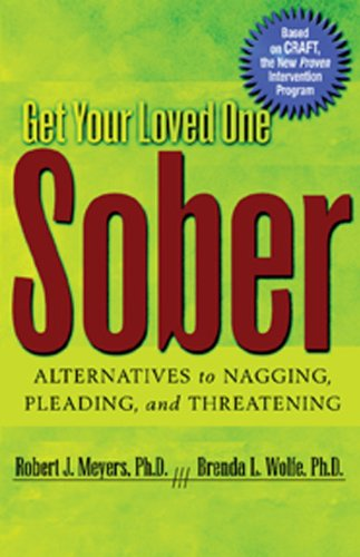 Get Your Loved One Sober Alternatives to Nagging, Pleading, and Threatening  2004 edition cover