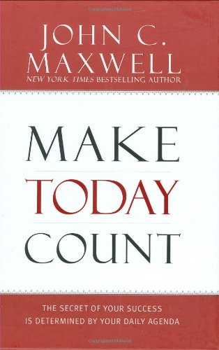 Make Today Count The Secret of Your Success Is Determined by Your Daily Agenda  2008 edition cover