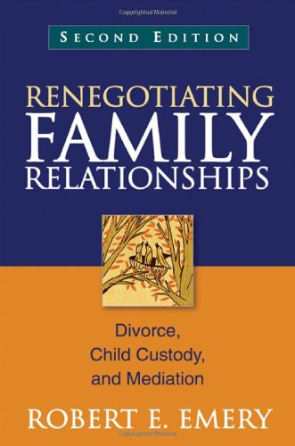Renegotiating Family Relationships, Second Edition Divorce, Child Custody, and Mediation 2nd 2012 (Revised) 9781609189815 Front Cover