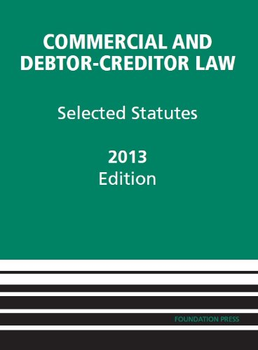 Commercial and Debtor-creditor Law Selected Statutes, 2013:   2013 edition cover