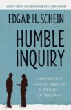 Humble Inquiry The Gentle Art of Asking Instead of Telling  2013 edition cover