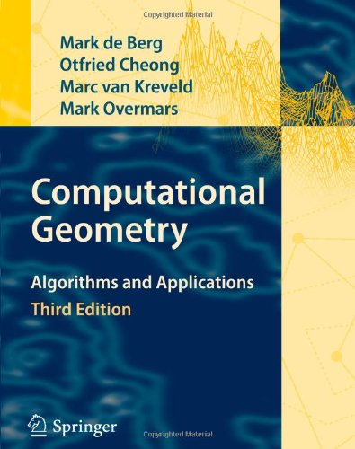 Computational Geometry Algorithms and Applications 3rd 2008 edition cover