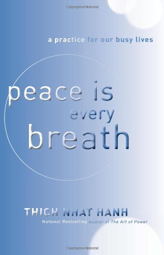 Peace Is Every Breath A Practice for Our Busy Lives  2011 edition cover