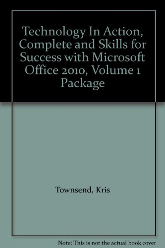 Technology in Action, Complete and Skills for Success with Microsoft Office 2010, Volume 1 Package   2012 9780132803816 Front Cover