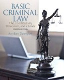 Basic Criminal Law The Constitution, Procedure, and Crimes 4th 2015 edition cover