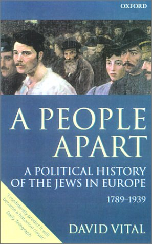 People Apart A Political History of the Jews in Europe, 1789-1939  2001 9780199246816 Front Cover