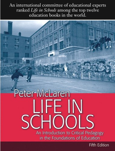 Life in Schools An Introduction to Critical Pedagogy in the Foundations of Education 5th 2007 (Revised) edition cover