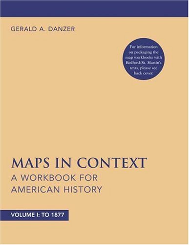 Maps in Context A Workbook for American History 3rd 2005 (Workbook) 9780312434816 Front Cover