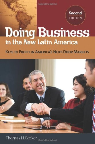 Doing Business in the New Latin America Keys to Profit in America's Next-Door Markets 2nd 2011 (Revised) edition cover