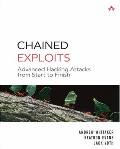 Chained Exploits Advanced Hacking Attacks from Start to Finish  2009 edition cover