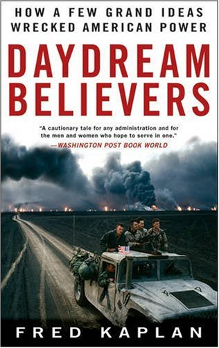 Daydream Believers How a Few Grand Ideas Wrecked American Power  2008 edition cover