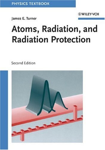 Atoms, Radiation, and Radiation Protection  2nd 1995 (Revised) edition cover
