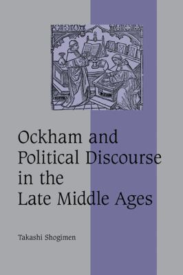 Ockham and Political Discourse in the Late Middle Ages   2007 9780521845816 Front Cover