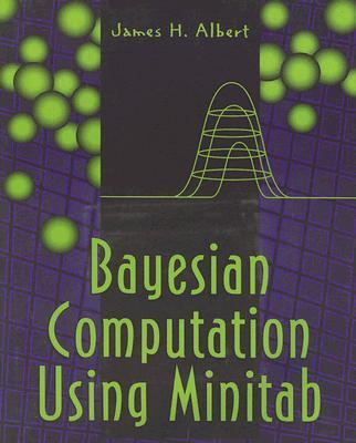Bayesian Computation Using MINITAB   1996 9780534517816 Front Cover