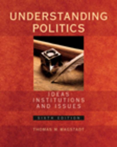 Understanding Politics Ideas, Institutions and Issues 6th 2003 9780534603816 Front Cover