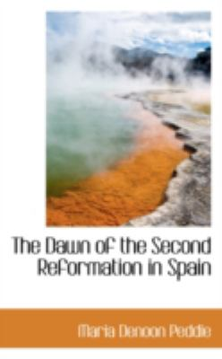 The Dawn of the Second Reformation in Spain:   2008 edition cover