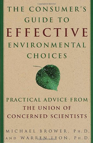 Consumer's Guide to Effective Environmental Choices Practical Advice from the Union of Concerned Scientists N/A edition cover