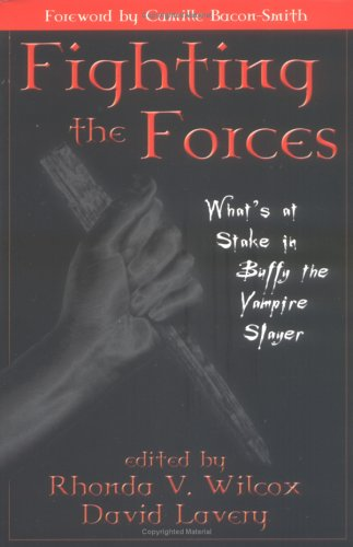Fighting the Forces What's at Stake in Buffy the Vampire Slayer  2001 edition cover