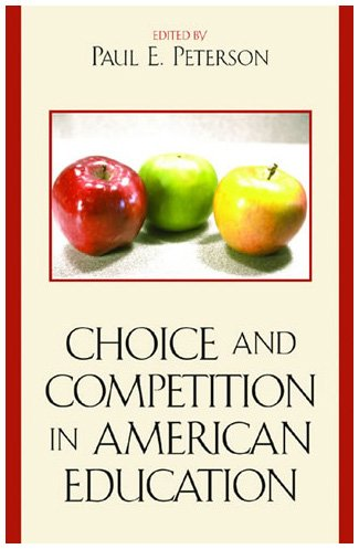 Choice and Competition in American Education   2005 9780742545816 Front Cover