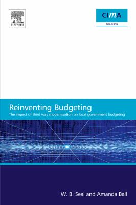 Impact of Local Government Modernisation Policies on Local Budgeting-CIMA Research Report The Impact of Third Way Modernisation on Local Government Budgeting  2008 9780750689816 Front Cover