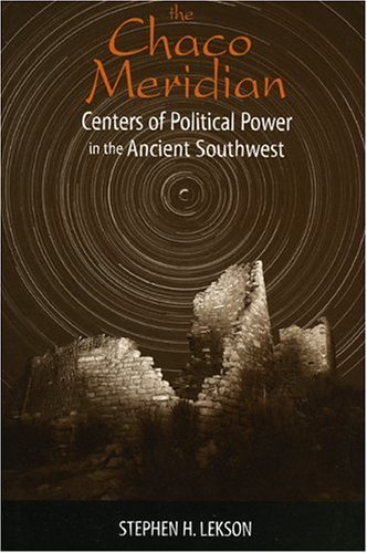 Chaco Meridian Centers of Political Power in the Ancient Southwest  1998 9780761991816 Front Cover