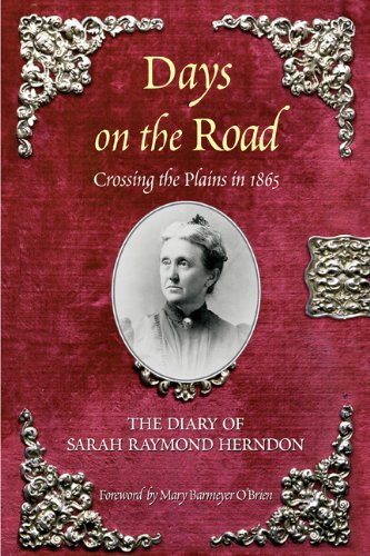 Days on the Road Crossing the Plains in 1865, the Diary of Sarah Raymond Herndon  2003 edition cover