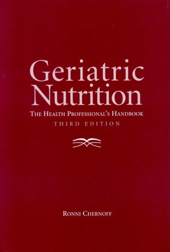 Geriatric Nutrition The Health Professional's Handbook 3rd 2006 (Revised) edition cover