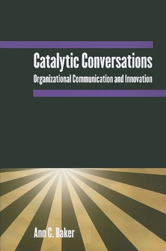 Catalytic Conversations Organizational Communication and Innovation  2010 edition cover