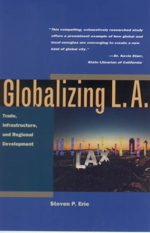 Globalizing L. A. Trade, Infrastructure, and Regional Development  2004 edition cover