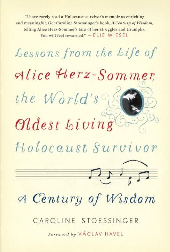 Century of Wisdom Lessons from the Life of Alice Herz-Sommer, the World's Oldest Living Holocaust Survivor  2012 edition cover