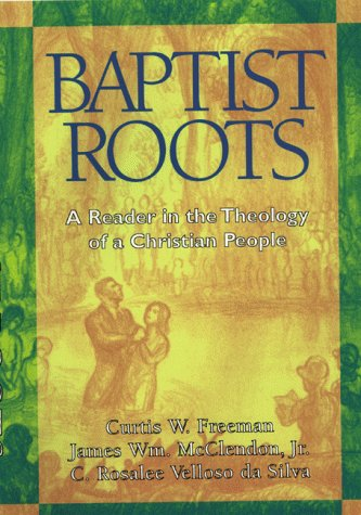 Baptist Roots A Reader in the Theology of a Christian People N/A edition cover