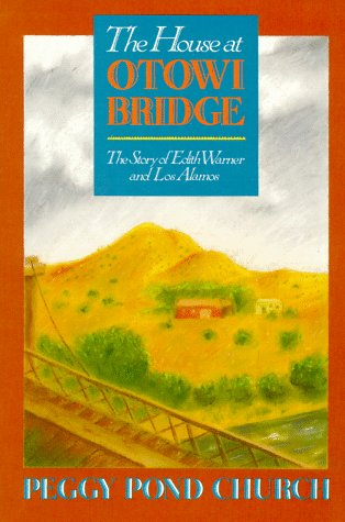 House at Otowi Bridge The Story of Edith Warner and Los Alamos  1973 (Reprint) 9780826302816 Front Cover
