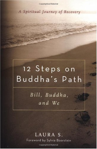 12 Steps on Buddha's Path Bill, Buddha, and We  2006 edition cover