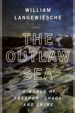 Outlaw Sea A World of Freedom, Chaos and Crime  2004 9780865475816 Front Cover