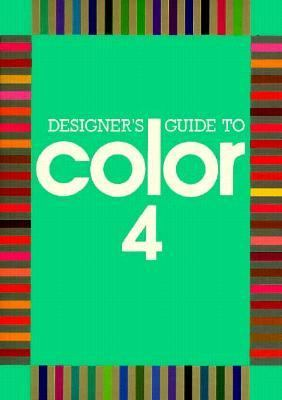 Designer's Guide to Color 4  N/A 9780877016816 Front Cover