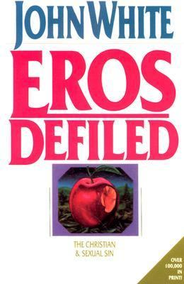 Eros Defiled The Christian and Sexual Sin N/A 9780877847816 Front Cover