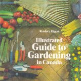 Illustrated Guide to Gardening in Canada : Handy Gardening Solutions for Beginners and Experts Alike N/A 9780888500816 Front Cover