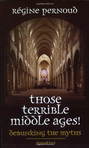 Those Terrible Middle Ages Debunking the Myths  2000 edition cover