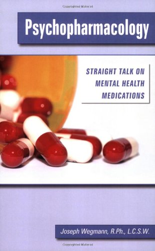Psychopharmacology: Straight Talk on Mental Health Medications  2008 edition cover