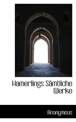 Hamerlings S�mtliche Werke  N/A 9781116286816 Front Cover
