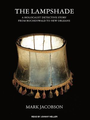 The Lampshade: A Holocaust Detective Story from Buchenwald to New Orleans  2010 edition cover